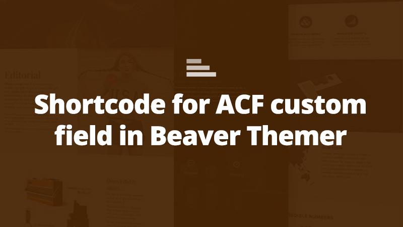 beaver themer acf shortcode
